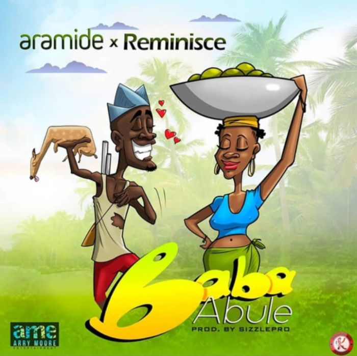 Aramide Baba Abuse Ft Reminisce Prod by Sizzle Pro