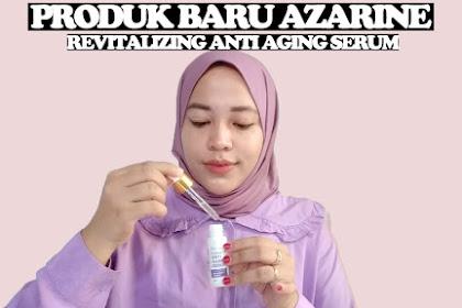 Review Azarine Revitalizing Anti Aging Serum