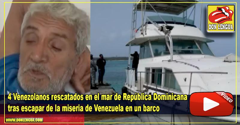 4 Venezolanos rescatados en el mar de República Dominicana tras huir de Venezuela en un barco