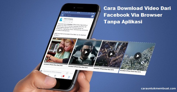 Cara Download Video Dari Facebook Via Browser Tanpa Aplikasi