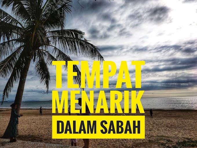 Tempat Menarik Dalam Sabah ?