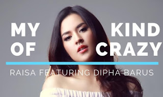 Raisa - My Kind of Crazy feat. Dipha Barus