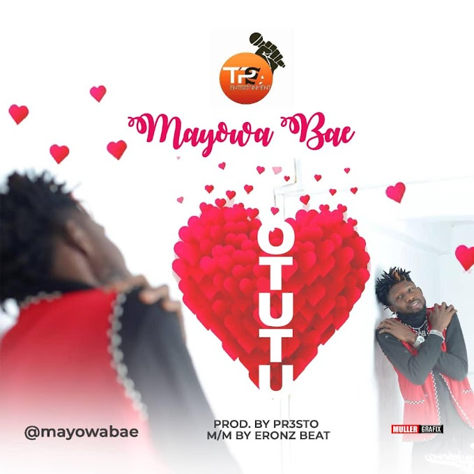 MayowaBae - OTUTU (prod:-Presto, M&M :- Eronz Beat)