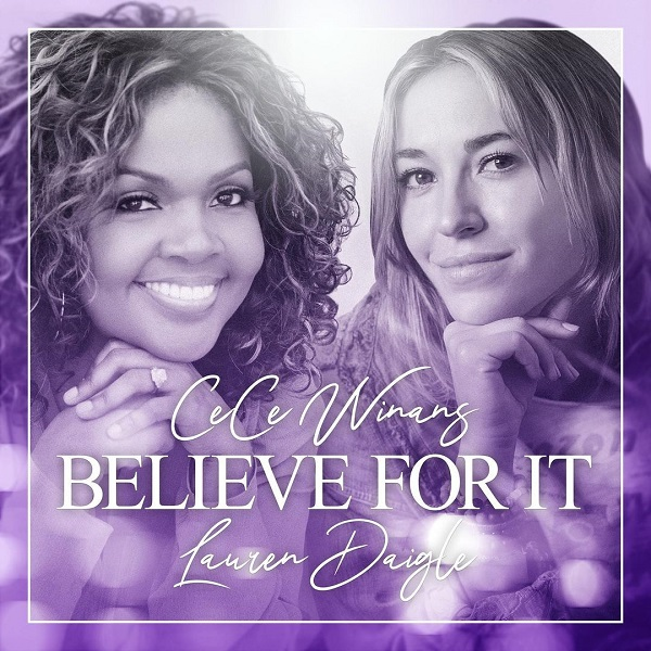 Believe For It – CeCe Winans Ft. Lauren Daigle [Foreign Music + Mp3]