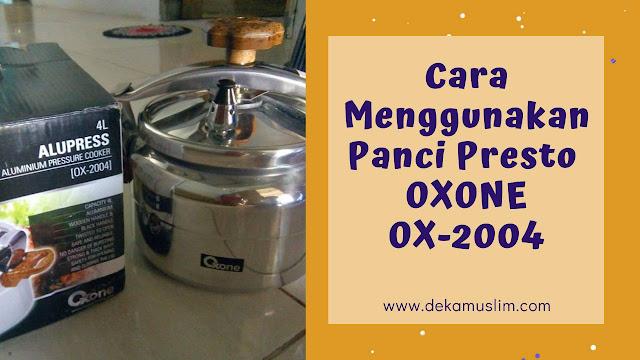 cara menggunakan panci presto oxone ox 2004