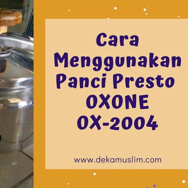 Cara Menggunakan Panci Presto Oxone OX-2004