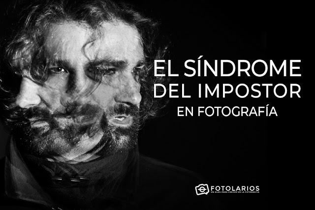 El Síndrome del Impostor en Fotografía