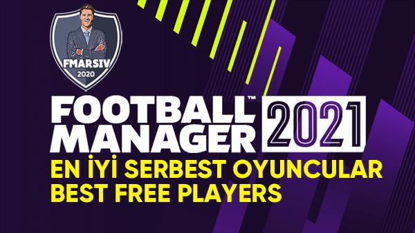 fm 2021 serbest oyuncular listesi