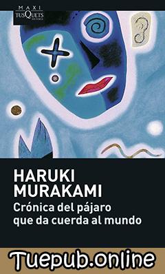 Crónica del pájaro que da cuerda al mundo - Haruki Murakami [PDF] [EPUB]