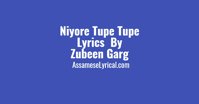 Niyore Tupe Tupe Lyrics