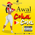[Music Download]: Awal – Coka Cola (Prod. By Kindee)