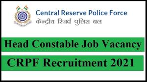 CRPF Recruitment 2021, Apply for 38 Head Constable Vacancies – crpf.gov.in