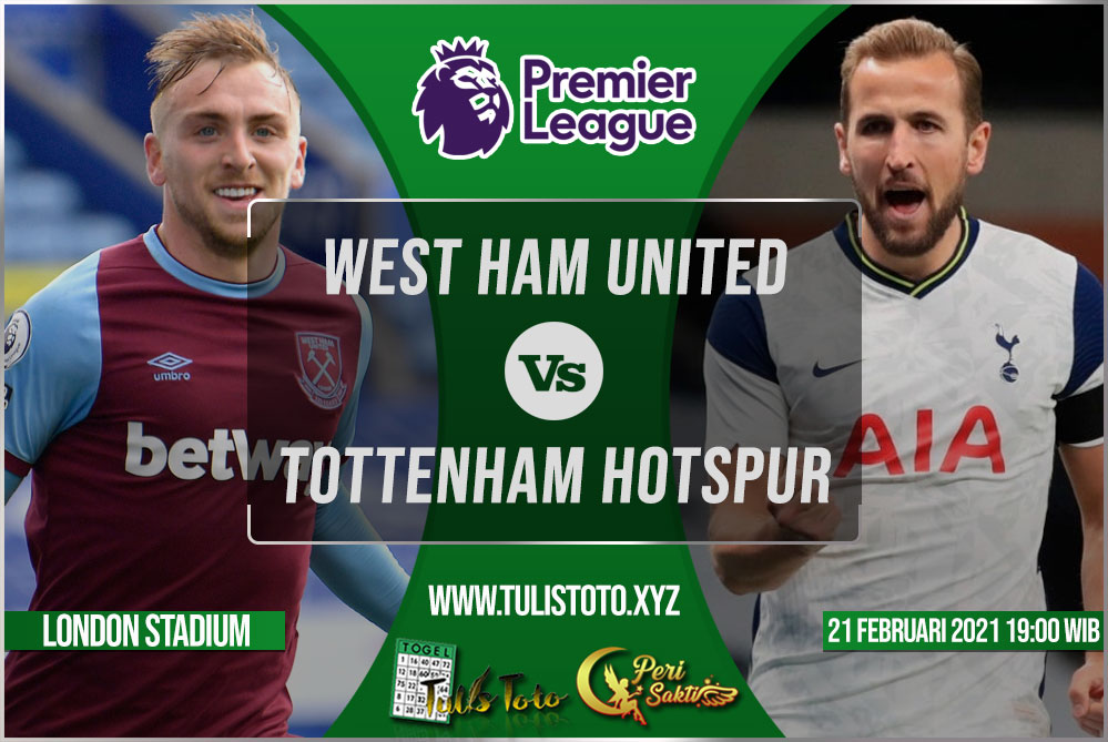 Prediksi West Ham United vs Tottenham Hotspur 21 Februari 2021