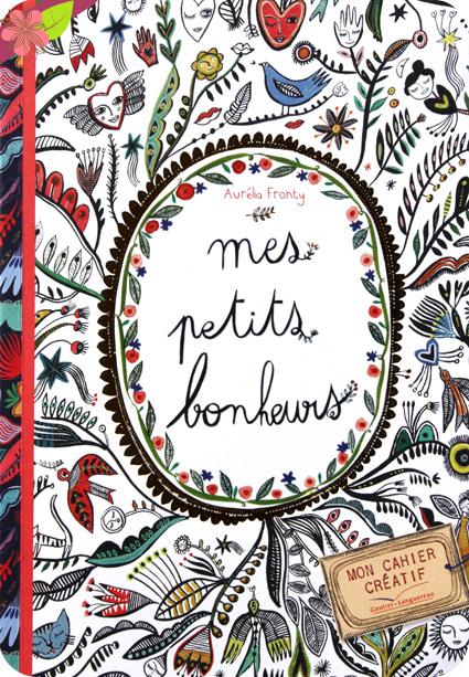 Mes petits bonheurs d'Aurélia Fronty - Gautier-Languereau