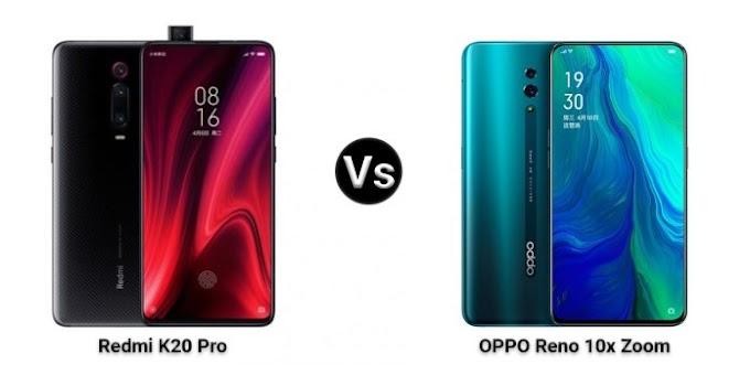 OPPO Reno 10x Zoom Edition vs Xiaomi Redmi K20 : Specs Comparison, Price Difference