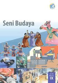Materi Pelajaran Seni Budaya untuk jenjang SMP/MTs kelas 9 Kurikulum 2013 semester ganjil dan genap