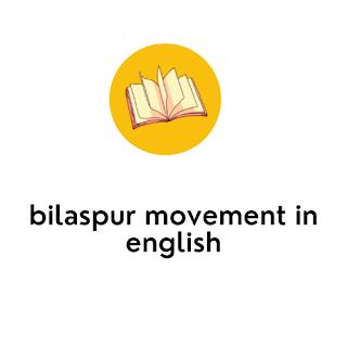 bilaspur movement in english