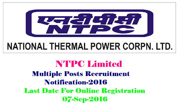 National Thermal Power Corporation Limited ( NTPC Limited ), Multiple posts Recruitment Notification-2016| Recruitment Notification-2016 in NTPC Limited for multiple posts|NTPC is looking for Finance Executives, Safety Officers, Mines Surveyor, SAP -ABAS/BASIS Executives and Doctors/Specialists|www.ntpccareers.net| India's largest power company with an installed capacity of 47178 MW, is presently operating 44 NTPC Stations (18 Coal based stations, 7 combined cycle gas/ liquid fuel based stations, 1 hydro based station), 9 Joint Venture stations and 9 renewable energy projects. To realise the vision of becoming a world class power major, NTPC has plans to become 128000 MW Company by 2032. NTPC is looking for Finance Executives, Safety Officers, Mines Surveyor, SAP ­ABAS/BASIS Executives and Doctors/Specialists. /2016/08/National-Thermal-Power-Corporation-Limited-ntpc-limited-multiple-posts-recruitment2016-apply-online.html