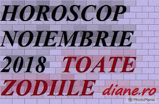 Horoscop noiembrie 2018: Toate zodiile