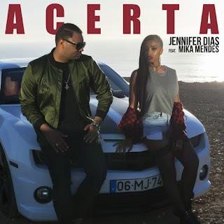 Jennifer Dias Feat. Mika Mendes - Acerta