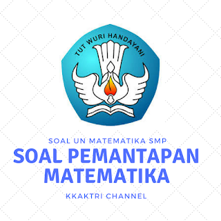 Soal Pendalaman UN Matematika SMP 2018
