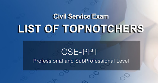 March 12, 2017 List of Topnotchers for the CSE-PPT Professional and SubProfessional Level