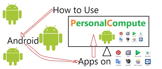 How to Use Android Apps on PC.