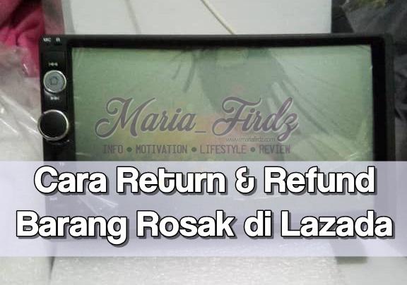 Cara Return barang rosak lazada, cara Refund Barang Rosak di Lazada, refund duit lazada, return barang rosak, shopping di lazada,