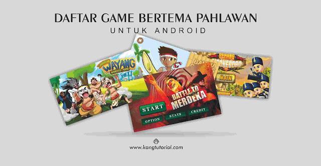 Daftar Game Bertema Pahlawan Untuk Android