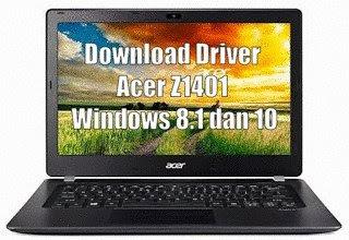 Download Driver Acer Z1401 Windows 8.1 dan Windows 10