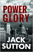 The Power and the Glory by Jack Sutton