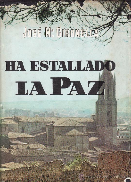 Ha Estallado La Paz – Jose María Gironella