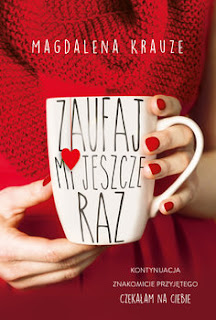 """""""Zaufaj mi jeszcze raz"""" Magdalena Krauze (patronat medialny)"""