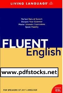 Fluent English: Perfect Natural Speech, Sharpen Your Grammar, Master Idiomatic Expressions, Speak Fluently