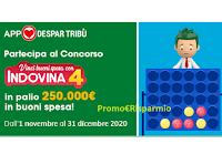 """Concorso Despar """"Vinci buoni spesa con Indovina4"""" : vinci 10.000 Happy Card da 25 euro"""