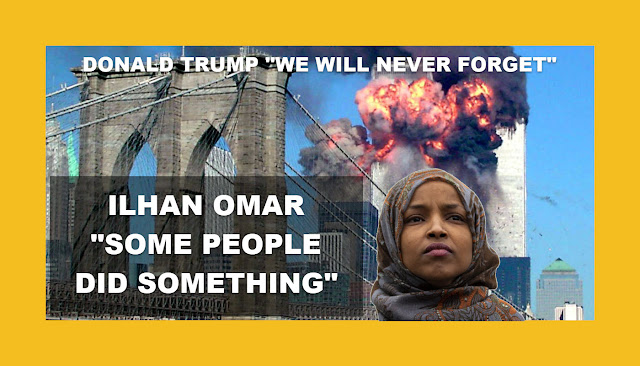 "DONALD TRUMP ""WE WILL NEVER FORGET"" ILHAN OMAR  ""SOME PEOPLE DID SOMETHING"""
