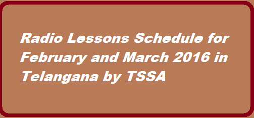 Distance Education SSA Telangana State i.e TSSA Radio Lessons schedule for February and March 2016 Schedule released by SSA Telangana for Vindham Thelusukundham Radio Lessons for February and March of 2016 http://www.tsteachers.in/2016/01/tssa-vindham-thelusukundham-february.html