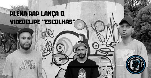 "Plena Rap lança o videoclipe ""Escolhas"", CONFIRA."