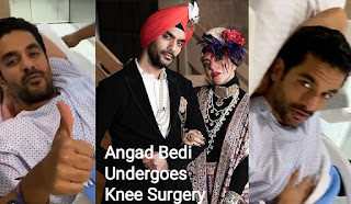 Angad Bedi Undergoes Knee Surgery