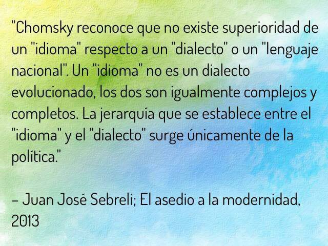 """Chomsky reconoce que no existe superioridad de un """"idioma"""" respecto a un """"dialecto""""o un """"lenguaje nacional""""."""