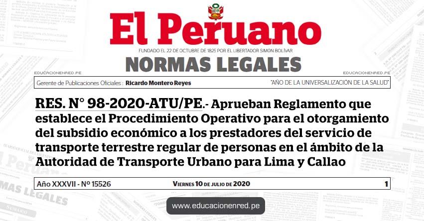 RES. N° 98-2020-ATU/PE.- Aprueban Reglamento que establece el Procedimiento Operativo para el otorgamiento del subsidio económico a los prestadores del servicio de transporte terrestre regular de personas en el ámbito de la Autoridad de Transporte Urbano para Lima y Callao