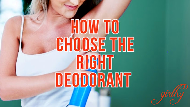 How to Choose the Right Deodorant (You Should Know)