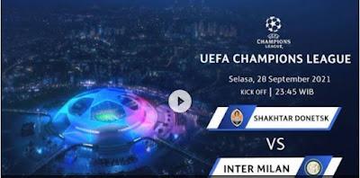 Link Live Streaming Nonton Shakhtar Donetsk vs Inter Milan Liga Champions 2021 Disiarkan Dimana Stream SCTV dan TV Online