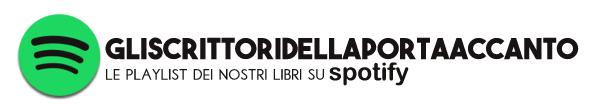 Spotify GliScrittoriDellaPortaAccanto