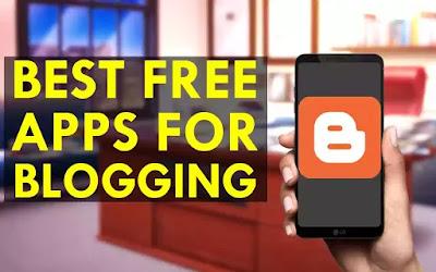 Best Free Apps For Blogging, Mobile Apps for Blogger to Make Blogging Easier