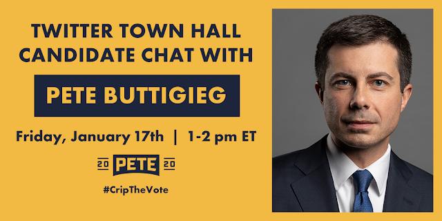 Twitter Town Hall Candidate Chat with Pete Buttigieg - Friday, January 17, 2020 - 1-2 PM EST - 2020 Buttigieg logo - #CripTheVote