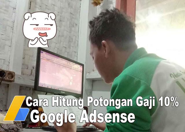 Berapa potongan pajak google adsense ?