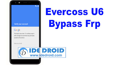 Evercoss Xtream 1 Plus U6 Bypass Frp Tested Free Download