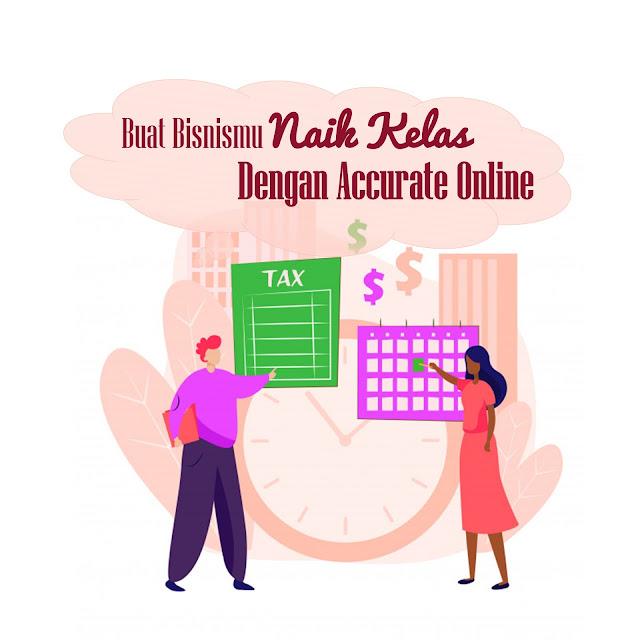 Buat Bisnismu Naik Kelas Dengan Accurate Online