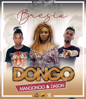 Dongo - Bresia ft Manqonqo & Dason ( 2019 ) [DOWNLOAD]